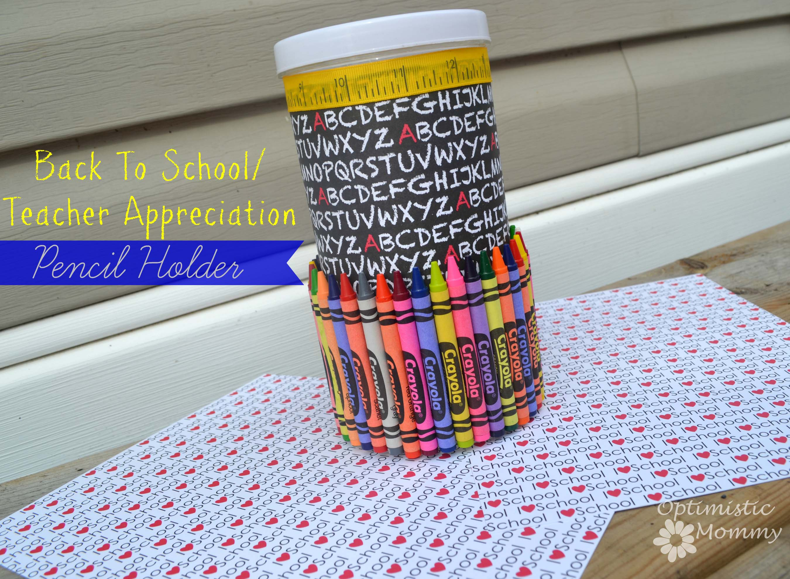 back to schoolteacher appreciation pencil holder craft optimistic mommy