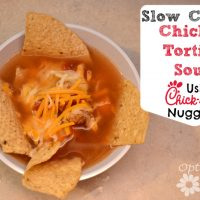 Slow Cooker Chicken Tortilla Soup with Chick-fil-A Nuggets