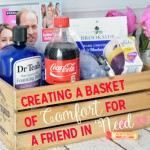 Creating a Basket of Comfort For a Friend in Need