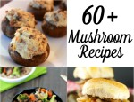 60+ Mushroom Recipes in Honor of National Mushroom Month