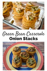 Green Bean Casserole Onion Stacks