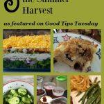 Good Tips Tuesday Link-Up Party #136 – 5 Recipes For Enjoying the Summer Harvest