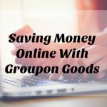 Saving Money Online With Groupon Goods #Groupon