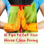 6 Tips to Get Your House Clean During Back to School Season