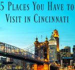 5 Places You Have to Visit in Cincinnati