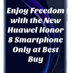 Enjoy Freedom with the New Huawei Honor 8 Smartphone Only at Best Buy