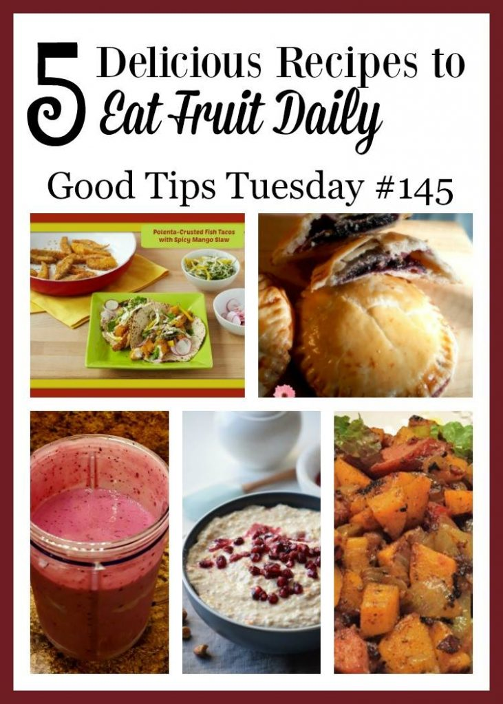 Good Tips Tuesday Link-Up Party: 5 Delicious Recipes To Eat Fruit Daily | Optimistic Mommy