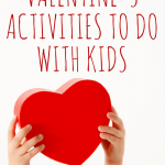 Valentine's Activities to Do With Kids