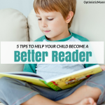 5 Tips to Help your Child Become a Better Reader