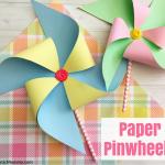 Making Paper Pinwheels Tutorial – Perfect Spring Craft for Kids!