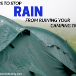 How to Stop Rain from Ruining your Camping Trip!