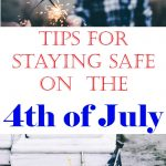 Tips For Staying Safe For the 4th of July