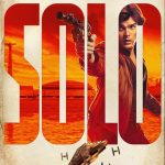 Check Out the Trailer & Posters For SOLO: A STAR WARS STORY! #HanSolo