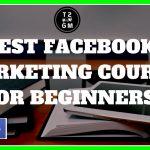Top Beginners Facebook Ads Marketing Course