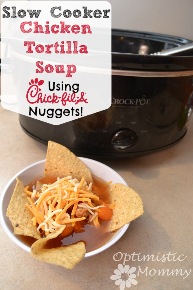 Slow Cooker Chicken Tortilla Soup with Chick-fil-A Nuggets Tray! | Optimistic Mommy