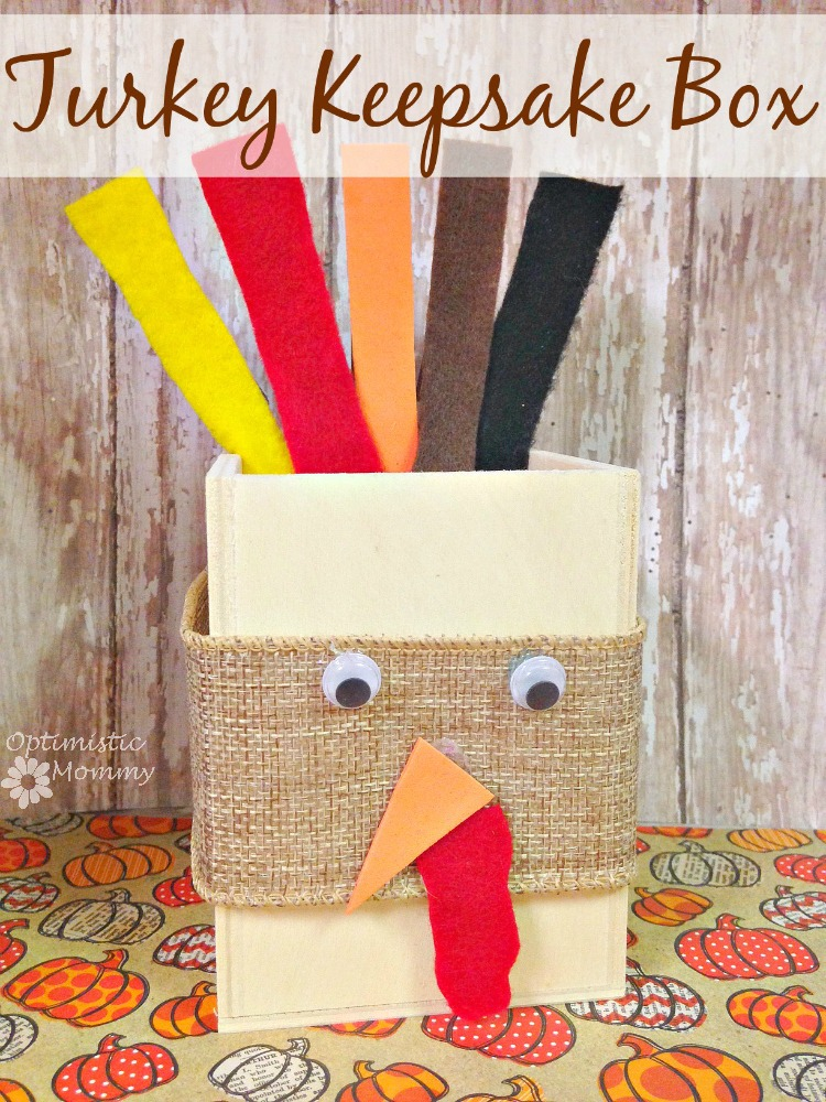 Make this super Cute Thanksgiving Turkey Keepsake Box | Optimistic Mommy