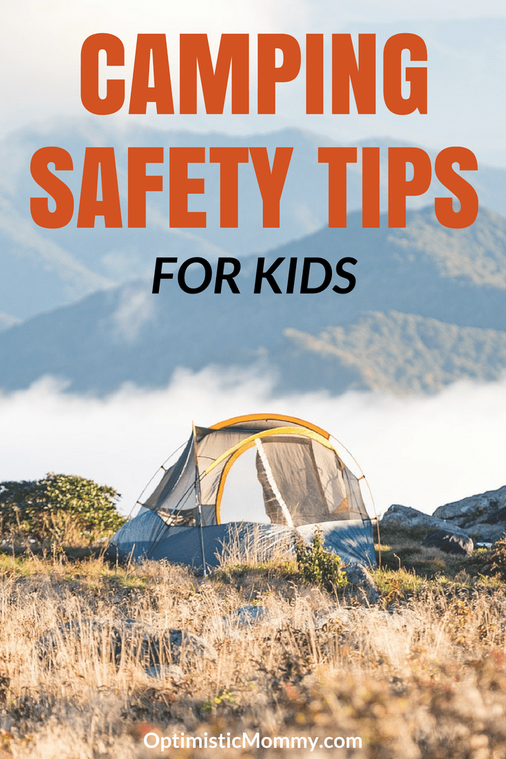 Follow these camping safety tips for kids to prevent make sure everyone has fun on the camping trip!